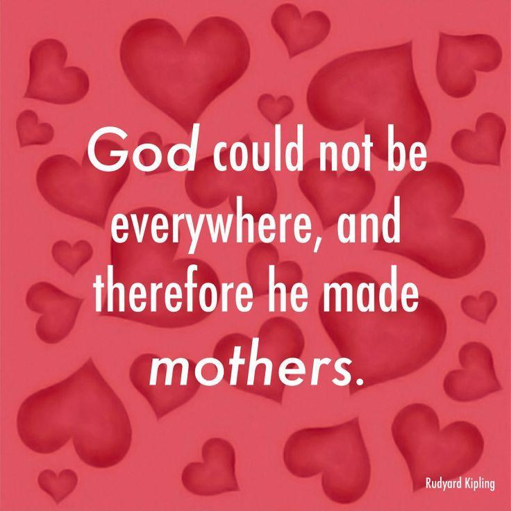 God Could Not Be Everywhere And Therefore He Made Mothers Picture