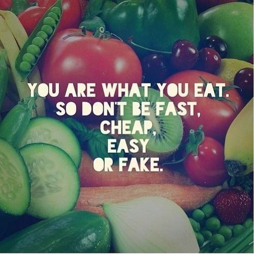 You are what you eat, so don't be fast, cheap, easy, or fake Picture Quote #1