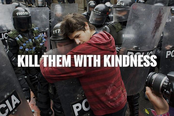 Kill them with kindness Picture Quote #1