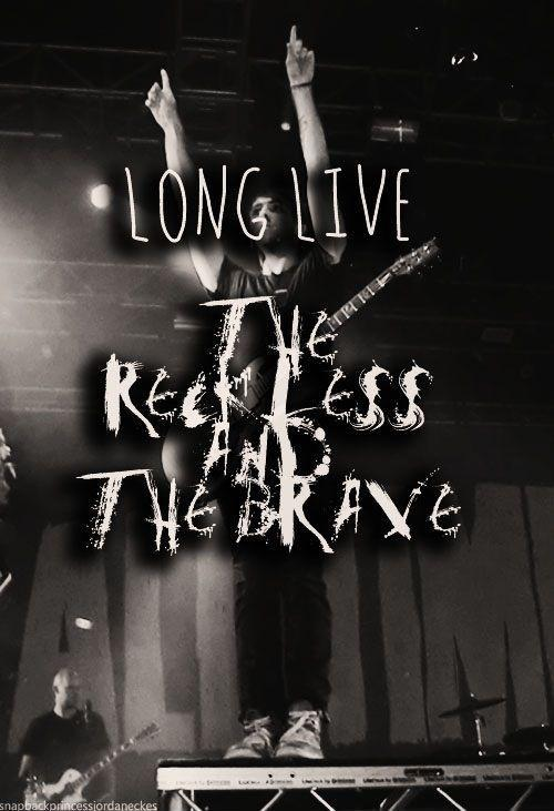 Long live the reckless and the brave Picture Quote #1