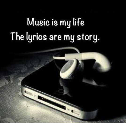 Music is my life, the lyrics are my story Picture Quote #1