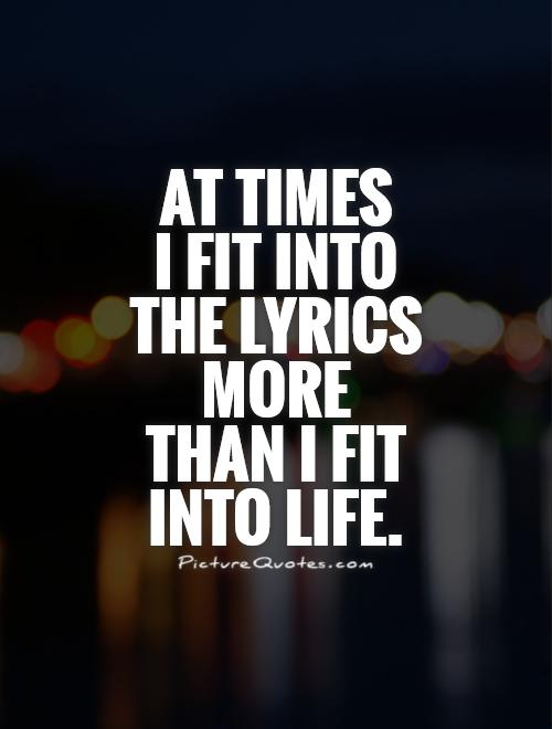 One good thing about MUSIC, when it hits you, you feel no ...