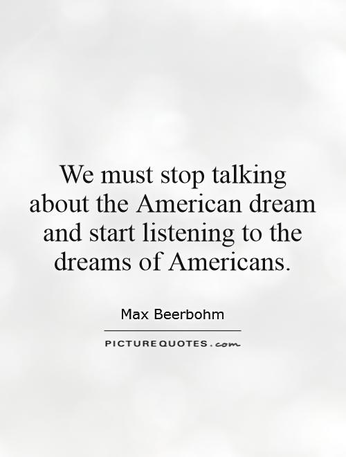 We must stop talking about the American dream and start listening to the dreams of Americans Picture Quote #1