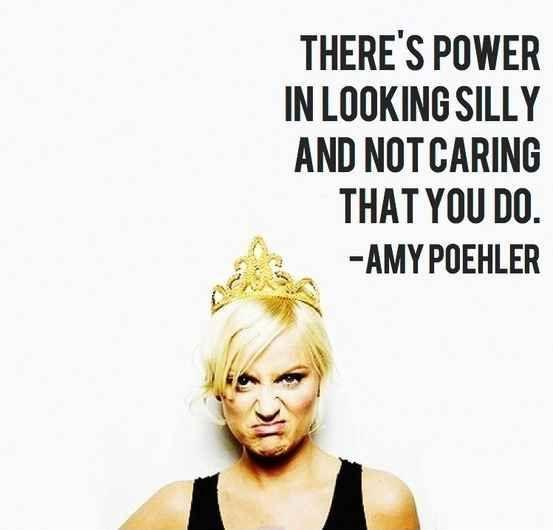 There's power in looking silly and not caring what you do Picture Quote #1