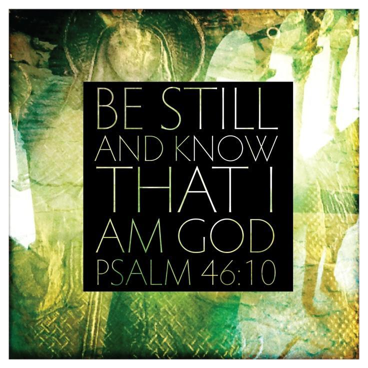 Be still and know that I am God Picture Quote #1