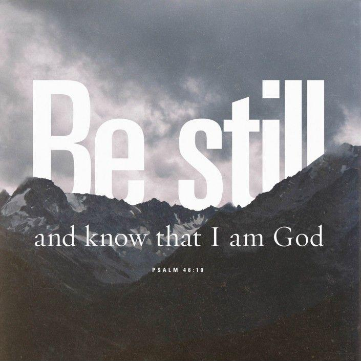 Be still and know that I am God Picture Quote #2