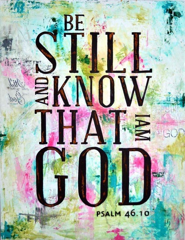 Be still and know that I am God Picture Quote #3