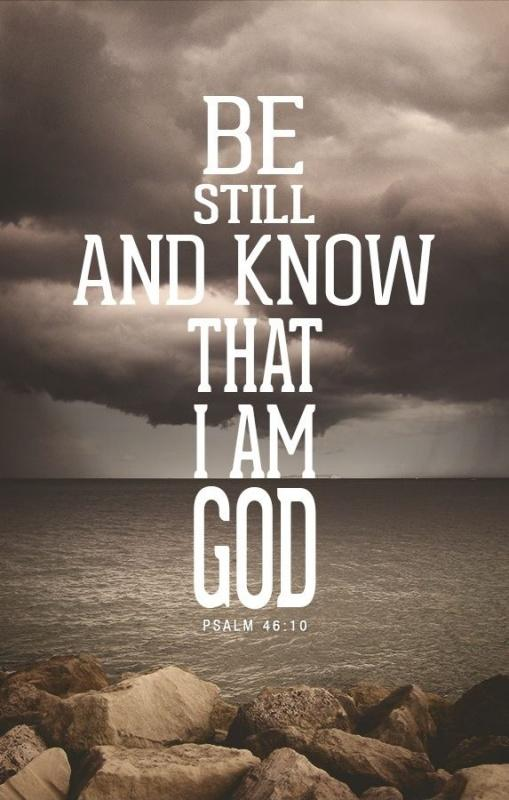 Be still and know that I am God Picture Quote #4