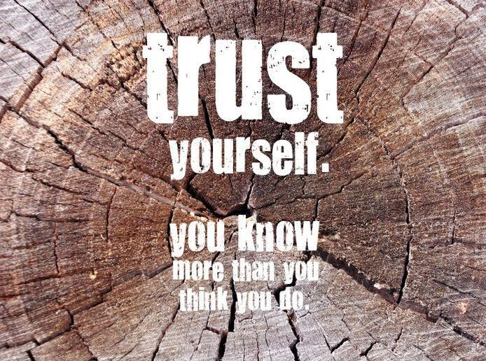 Trust yourself, you know more than you think you do Picture Quote #1