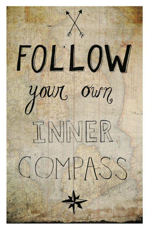 Follow your inner compass Picture Quote #1