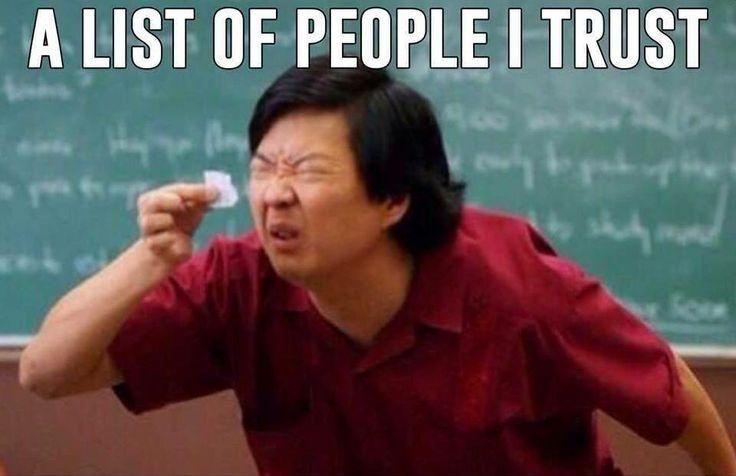 A list of people I trust Picture Quote #2