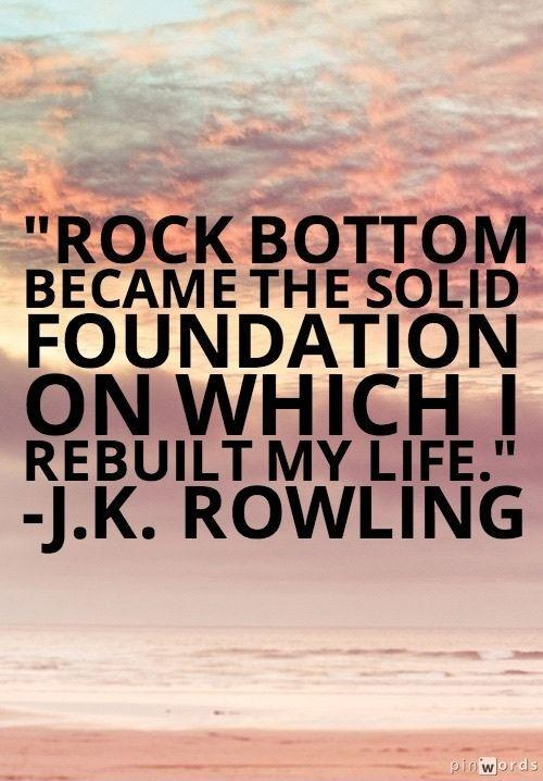 Rock bottom became the solid foundation on which I rebuilt my life Picture Quote #1