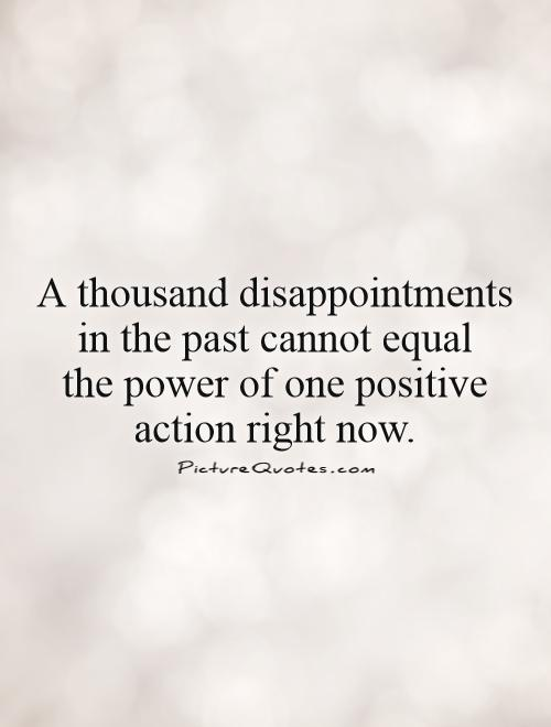 A Thousand Disappointments In The Past Cannot Equal The Power Impressive The Power Of Now Quotes