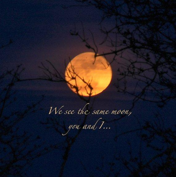 We see the same moon, you and i Picture Quote #1