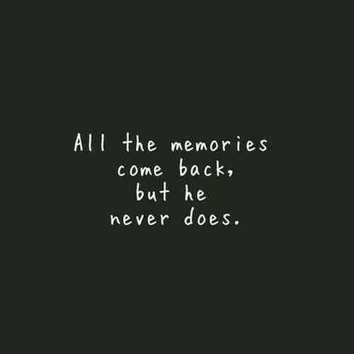 Memories Coming Back Quotes: Sad Love Picture Quotes