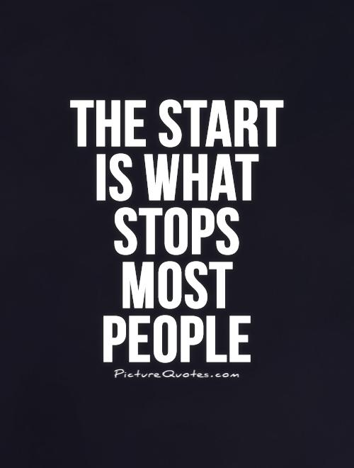 The start is what stops most people Picture Quote #1