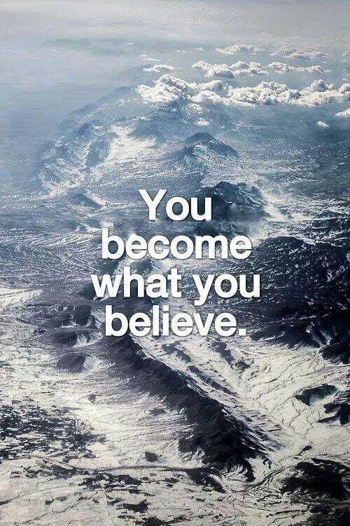 You become what you believe Picture Quote #1