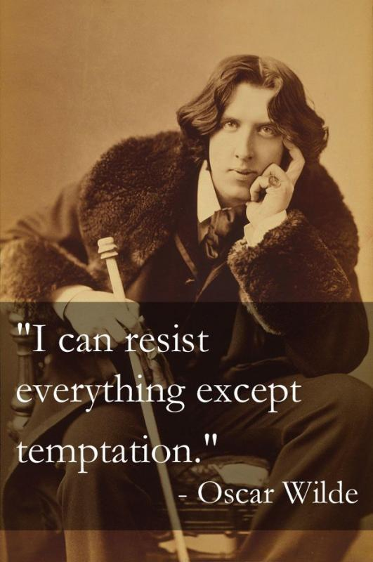 I can resist everything except temptation Picture Quote #1