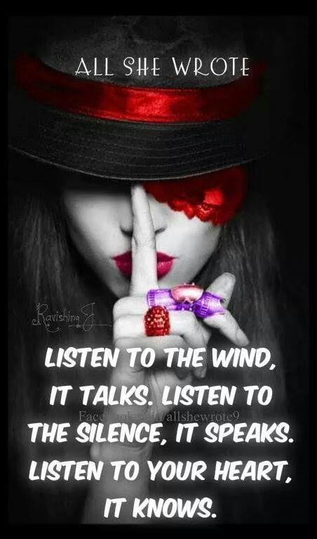 Listen to the wind, it talks, listen to the silence, it speaks, listen to your heart, it knows Picture Quote #1