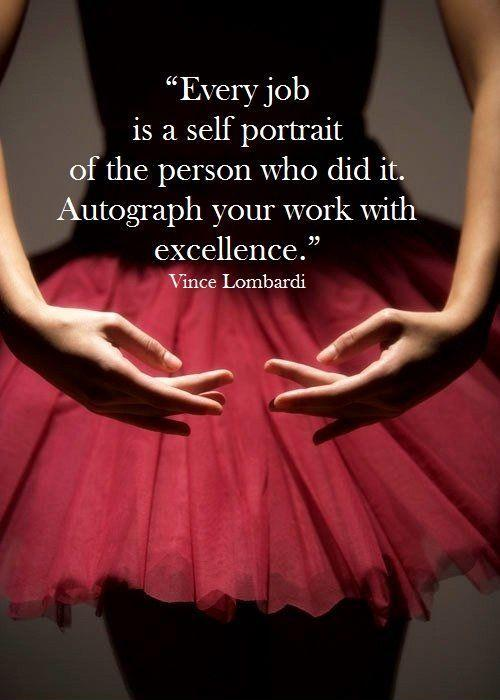 Every job is a self-portrait of the person who did it. Autograph your work with excellence Picture Quote #1
