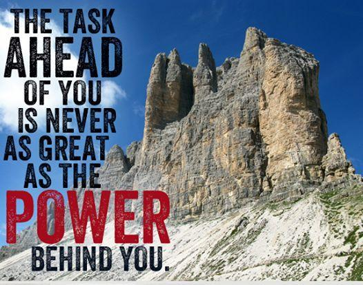 The task ahead is never as great as the power behind you Picture Quote #1