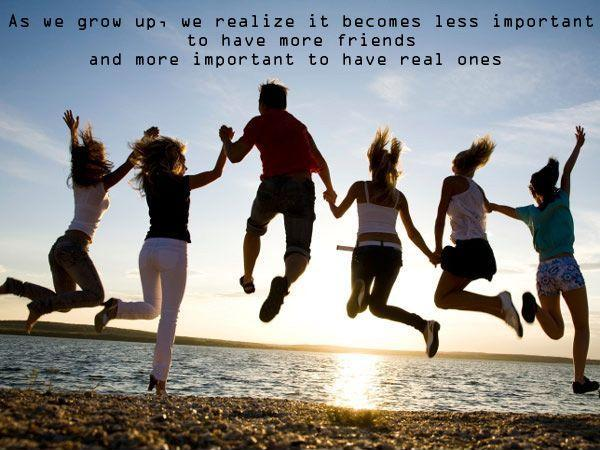 As we grow up, we realize it becomes less important to have more friends and more important to have real ones Picture Quote #1