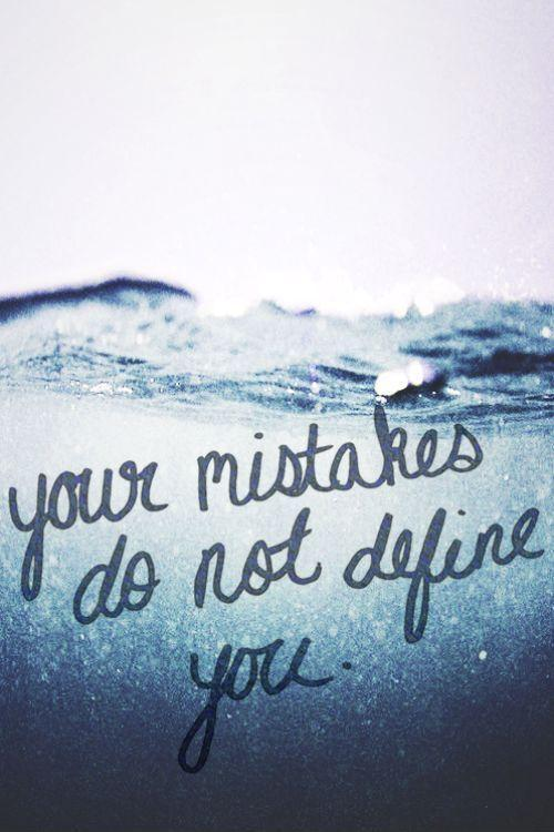 Your mistakes do not define you Picture Quote #1