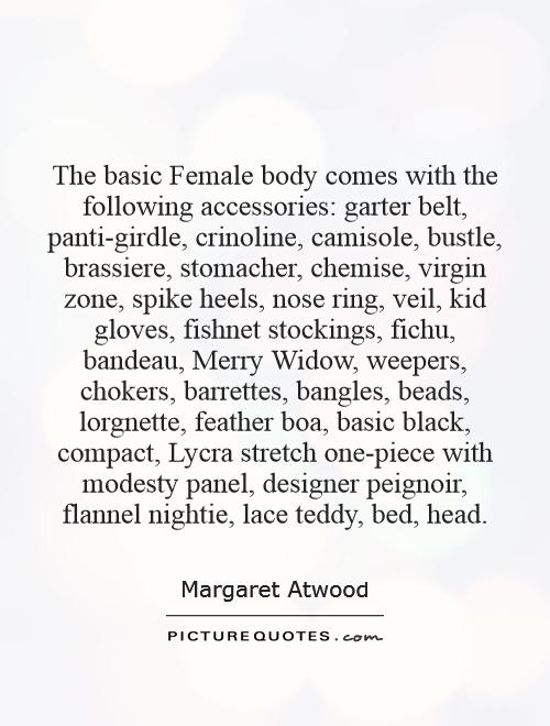 margaret atwood essays female body In margaret atwood's the edible woman, the female protagonist, marian  macalpin, works to make  in spite of her will to maintain her usual behaviour,  her body begins to reject the  literary and interdisciplinary essays 9 (1976):  50-69.