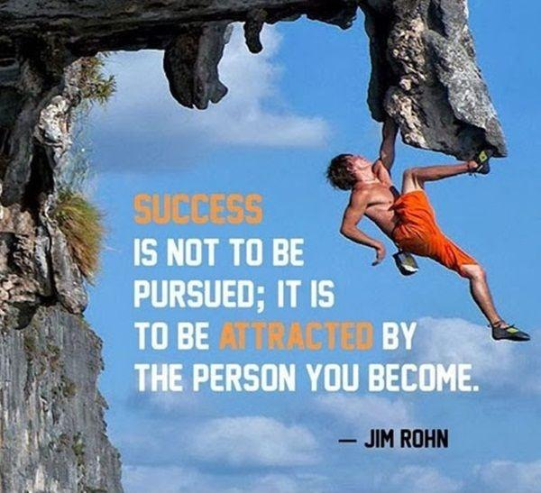 Success is not to be pursued; it is to be attracted by the person you become Picture Quote #2