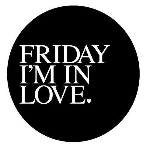 Friday I'm in love Picture Quote #1