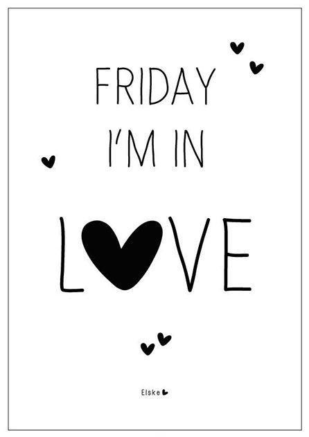 Friday I'm in love Picture Quote #2