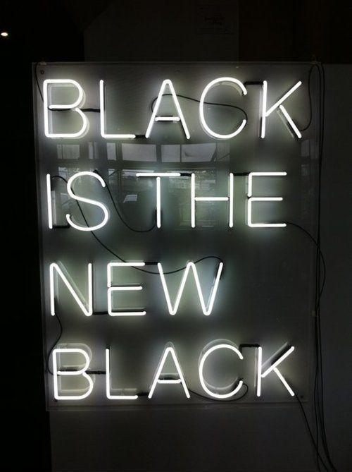 Black is the new black Picture Quote #1