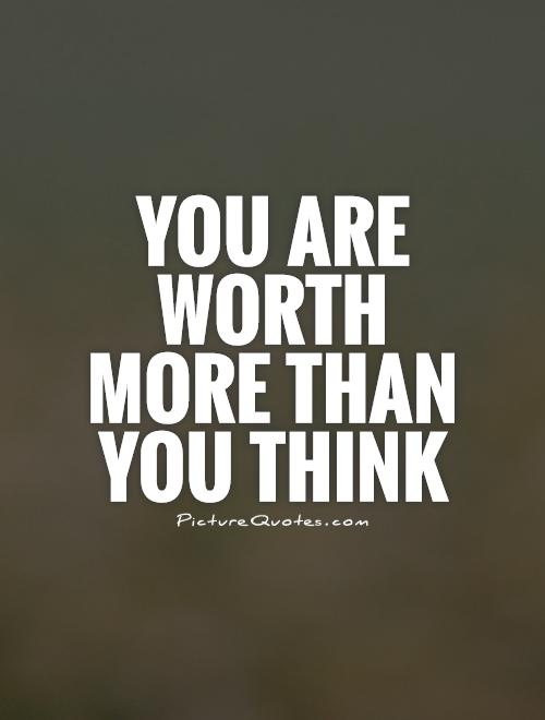 You Are Worth More | Her Campus