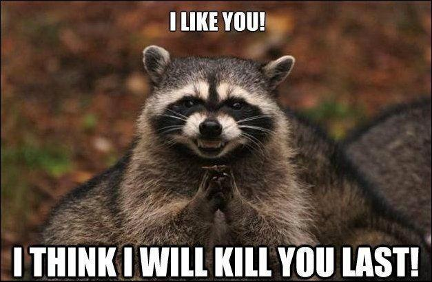 I like you, I think I will kill you last Picture Quote #1