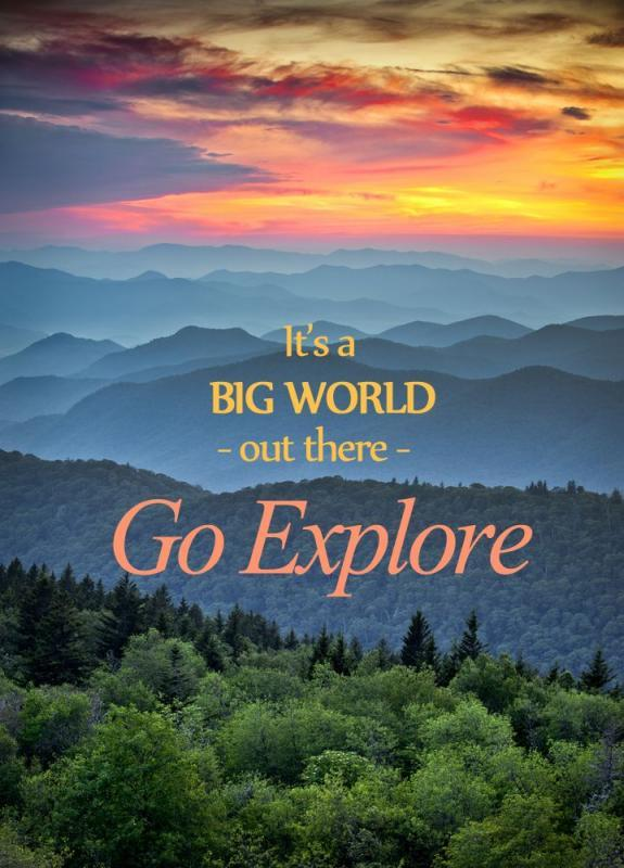 It's a big world out there, go explore Picture Quote #1