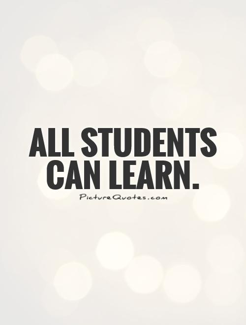 All Students Can Learn Quotes - quotesgram.com