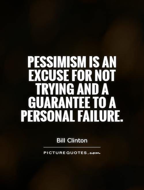 Pessimism is an excuse for not trying and a guarantee to a personal failure Picture Quote #1