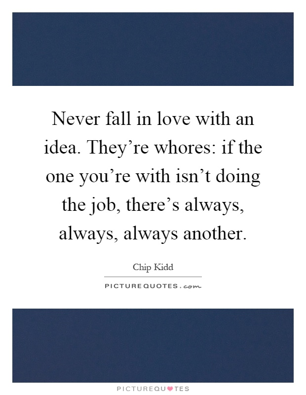 Never Fall In Love Quotes & Sayings