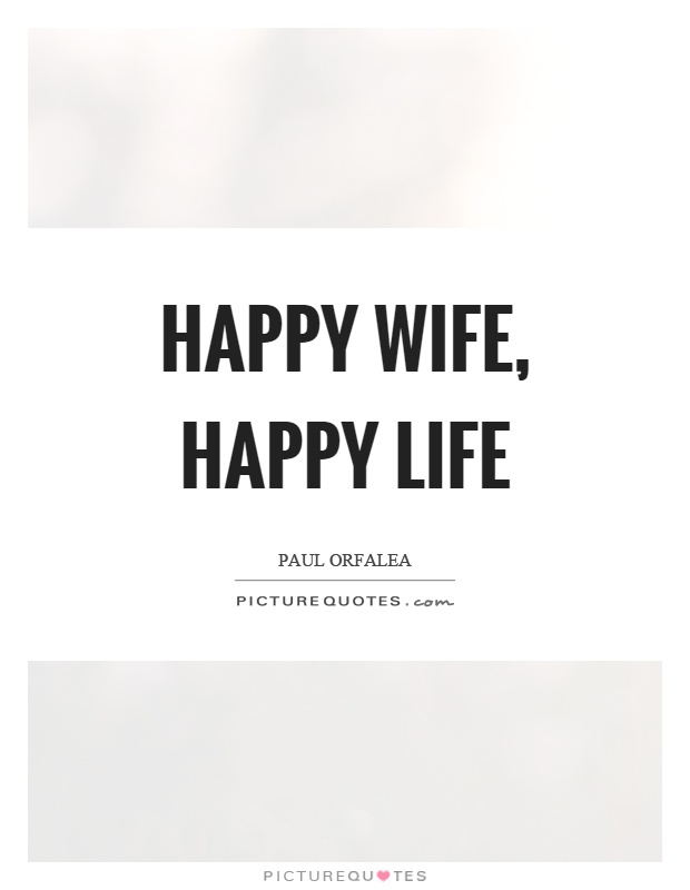 Happy wife, happy life | Picture Quotes