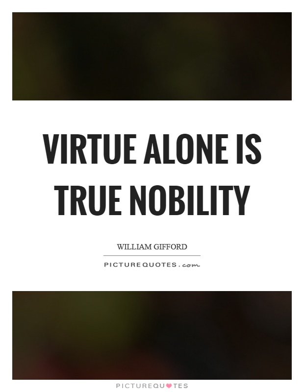 Virtue alone is true nobility Picture Quote #1