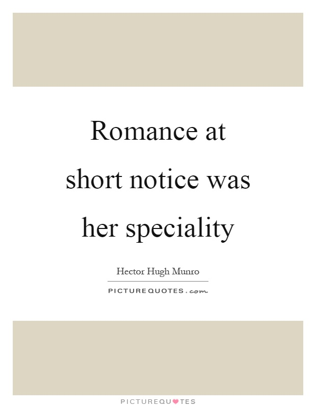 Romance at short notice was her speciality Picture Quote #1