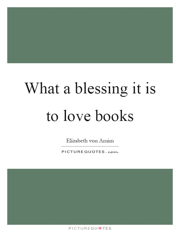What a blessing it is to love books Picture Quote #1