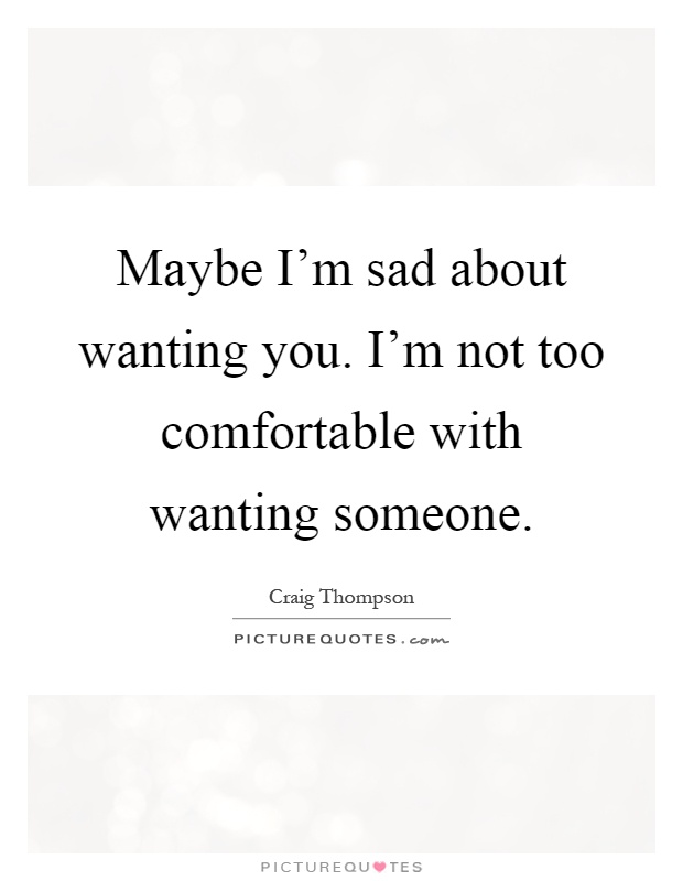 quotes about wanting someone - photo #10