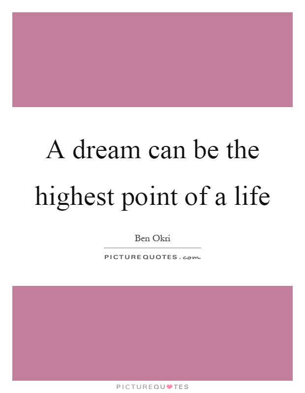 A dream can be the highest point of a life Picture Quote #1