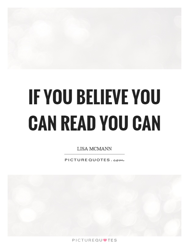 If you believe you can read you can Picture Quote #1