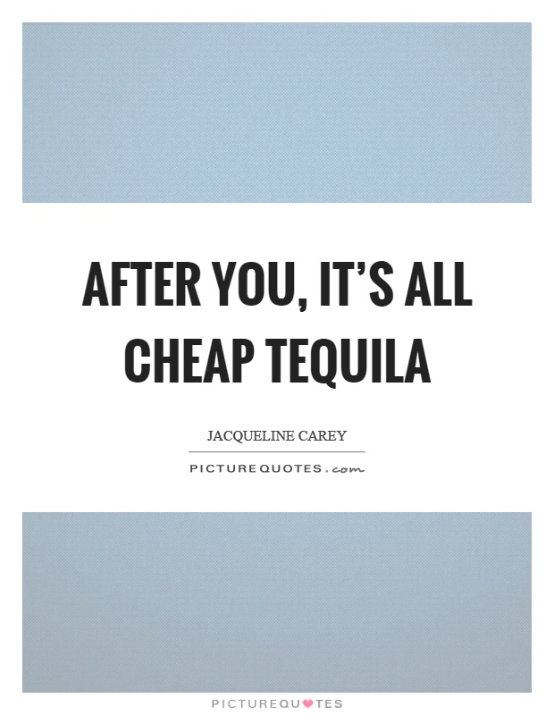 Tequila Quotes Tequila Sayings Tequila Picture Quotes