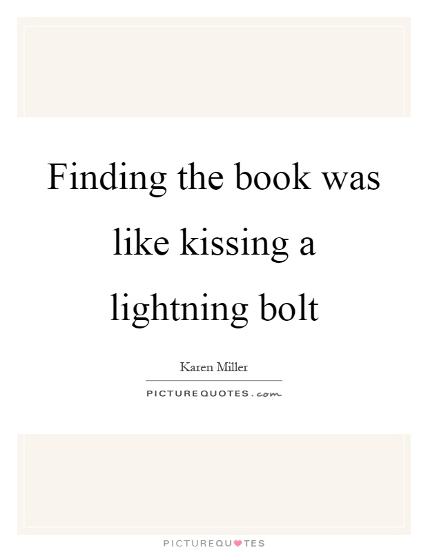Finding the book was like kissing a lightning bolt Picture Quote #1