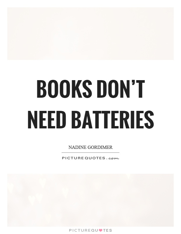 Books don't need batteries Picture Quote #1