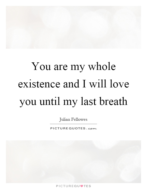 I Love You Until Quotes : Love You Quotes L Love You Quotes I Will Love You Quotes Julian ...