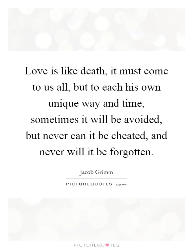 Quotes About Death And Love Glamorous Love Is Like Death It Must Come To Us All But To Each His Own